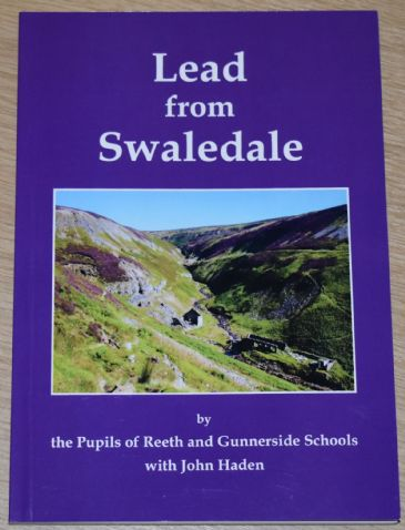 Lead from Swaledale, by the Pupils of Reeth and Gunnerside Schools with John Haden